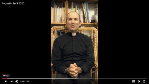 Message du Père Augustin Drillon, mardi 26 mai 2020