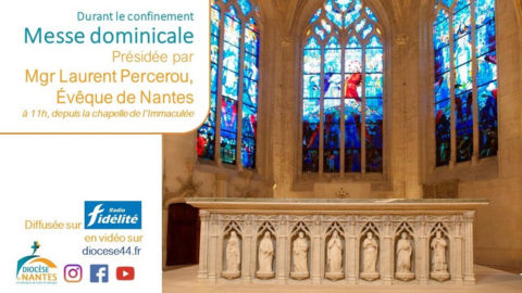 Dimanche 29 novembre, 1er dimanche de l'Avent, messe en direct de Mgr Laurent Percerou, Évêque de Nantes